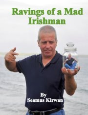 Ravings of a Mad Irishman – Book Launch by Seamus Kirwan