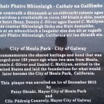 "Plaque to the founders of the American city of Menlo Park which is the HQ of Facebook, and also the site of the foundation of Google. Two men emigrated there from the small County Galway Village of Menlo, and named the new settlement they founded after the ""big house"" of their native village."